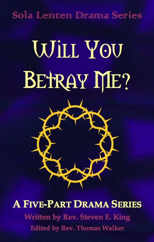 Lenten Drama Series: Will You Betray Me? D-1110
