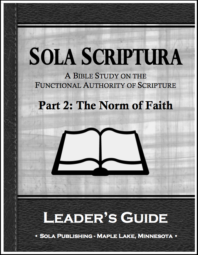 Sola Scriptura - Part 2: Leader's Guide A-7035