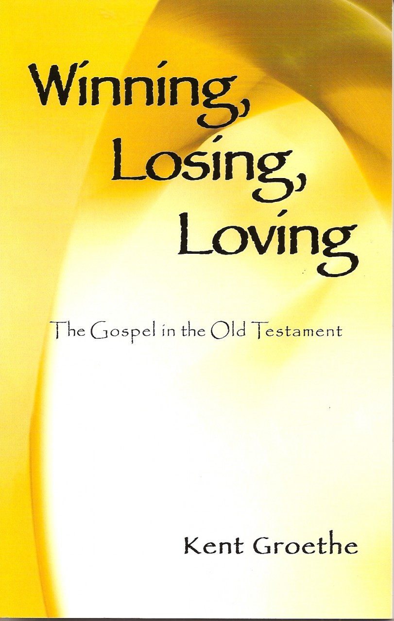 Winning, Losing, Loving: The Gospel in the Old Testament