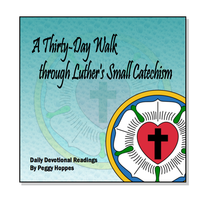 A Thirty-Day Walk through Luther's Small Catechism (Devotions Booklet) D-H110