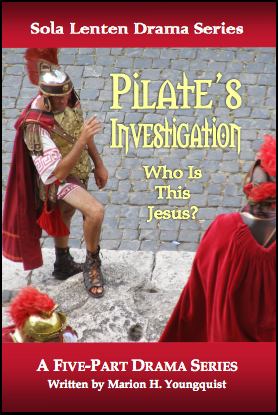 Sola Lenten Dramas: Pilate's Investigation D-1140
