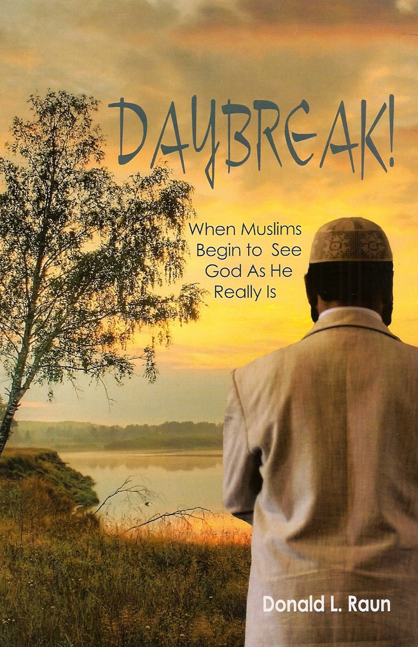 Daybreak!: When Muslims Begin to See God as He Really Is B-R320