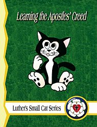 Luther's Small Cat: Learning the Apostles' Creed C-1140