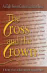 The Cross and the Crown: How the Solas Work Together L-2010