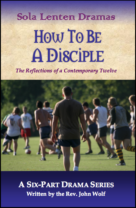 Lenten Drama Series: How to be a Disciple D-1130