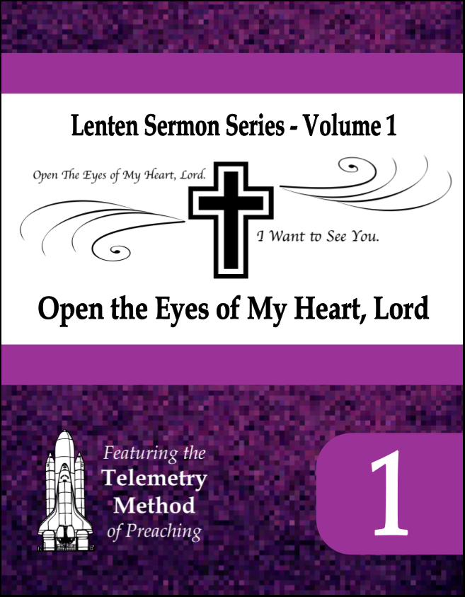 Open the Eyes of My Heart, Lord (Lenten Sermon Series, Vol 1) J-3010