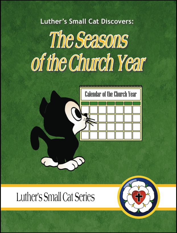 Luther's Small Cat: The Seasons of the Church Year