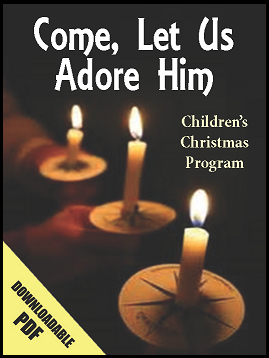 Come, Let Us Adore Him (Christmas Program)