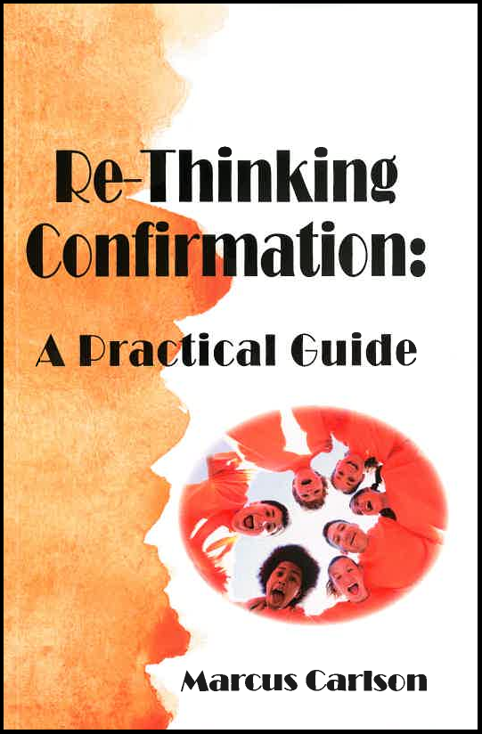 Re-Thinking Confirmation: A Practical Guide