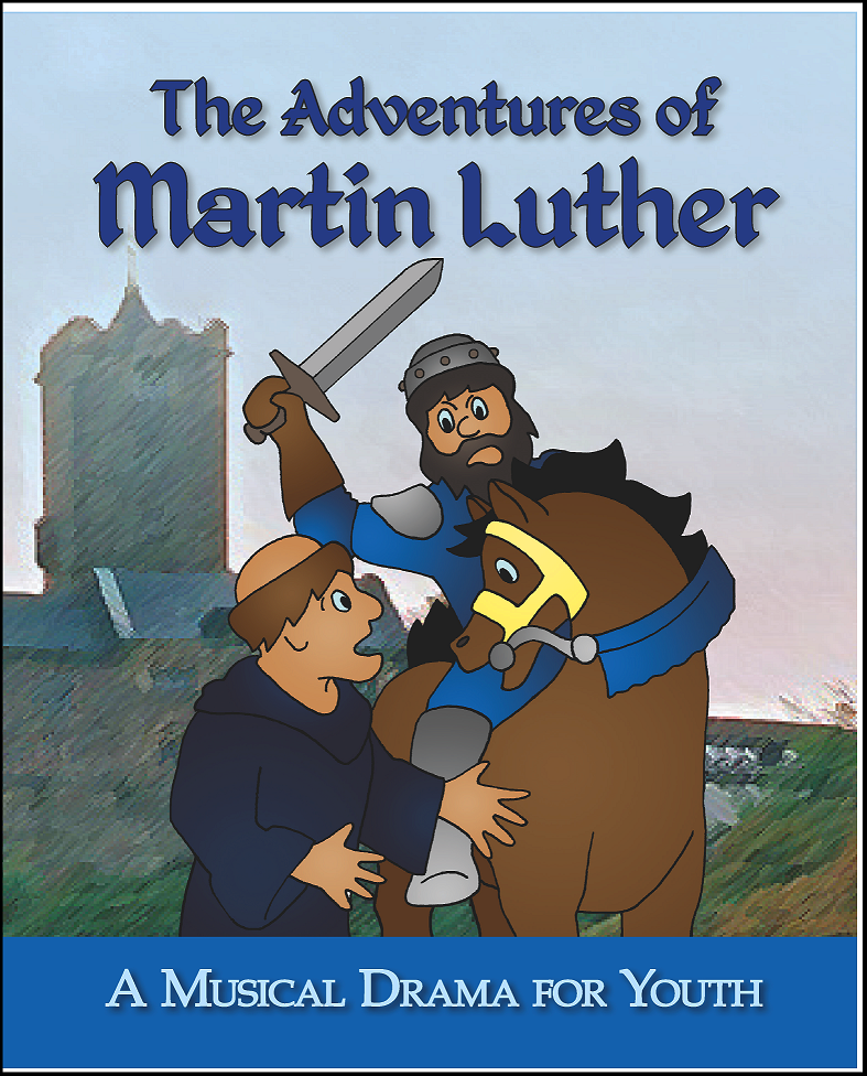 The Adventures of Martin Luther (Youth Drama)