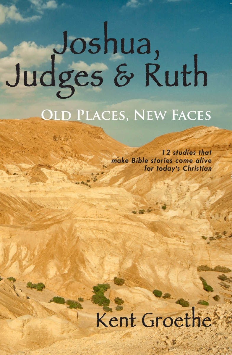 Joshua, Judges, & Ruth (Old Places, New Faces)