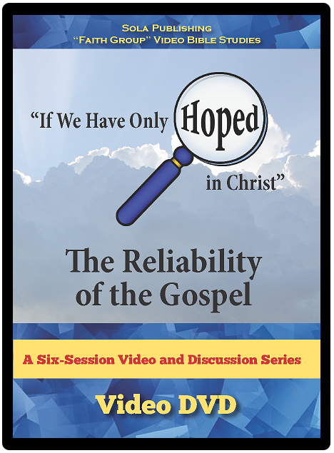 The Reliability of the Gospel - DVD