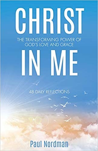 Christ in Me: The Transforming Power of God's Love and Grace