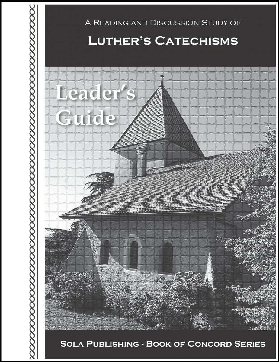 Luther's Catechisms (Leader's Guide)