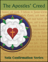 Sola Confirmation Series: Apostles' Creed C-7010