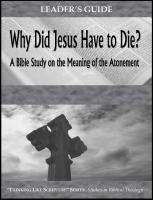 Why Did Jesus Have to Die? (Leader's Guide) A-6015
