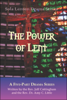 Sola Lenten Dramas: The Power of Lent D-1150