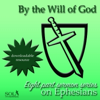 By the Will of God: Eight Part Sermon Series on Ephesians J-3020
