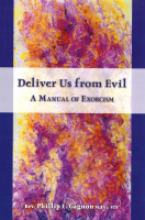 Deliver Us from Evil: A Manual of Exorcism B-G700