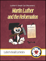Luther's Small Cat: Martin Luther and the Reformation C-1250