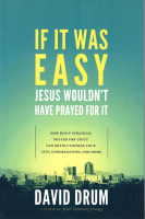 If It Was Easy, Jesus Wouldn't Have Prayer for IT Q-D130