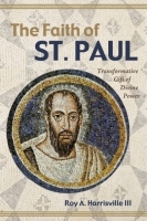 The Faith of St. Paul: Transformative Gift of Divine Power B-H400