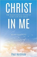 Christ in Me: The Transforming Power of God's Love and Grace B-N100
