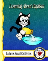 Luther's Small Cat: Learning About Baptism C-1110